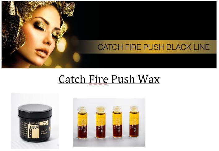 Catch_Fire_Push_Wax